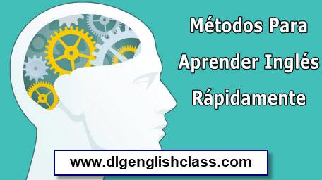Métodos Para Aprender Inglés Rápidamente