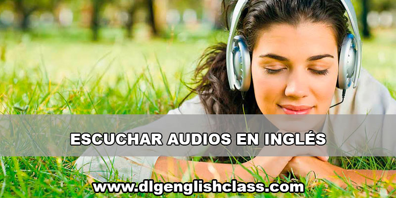 Escuchar Audios En Inglés